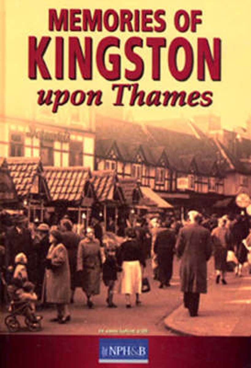 Memories of Kingston Upon Thames