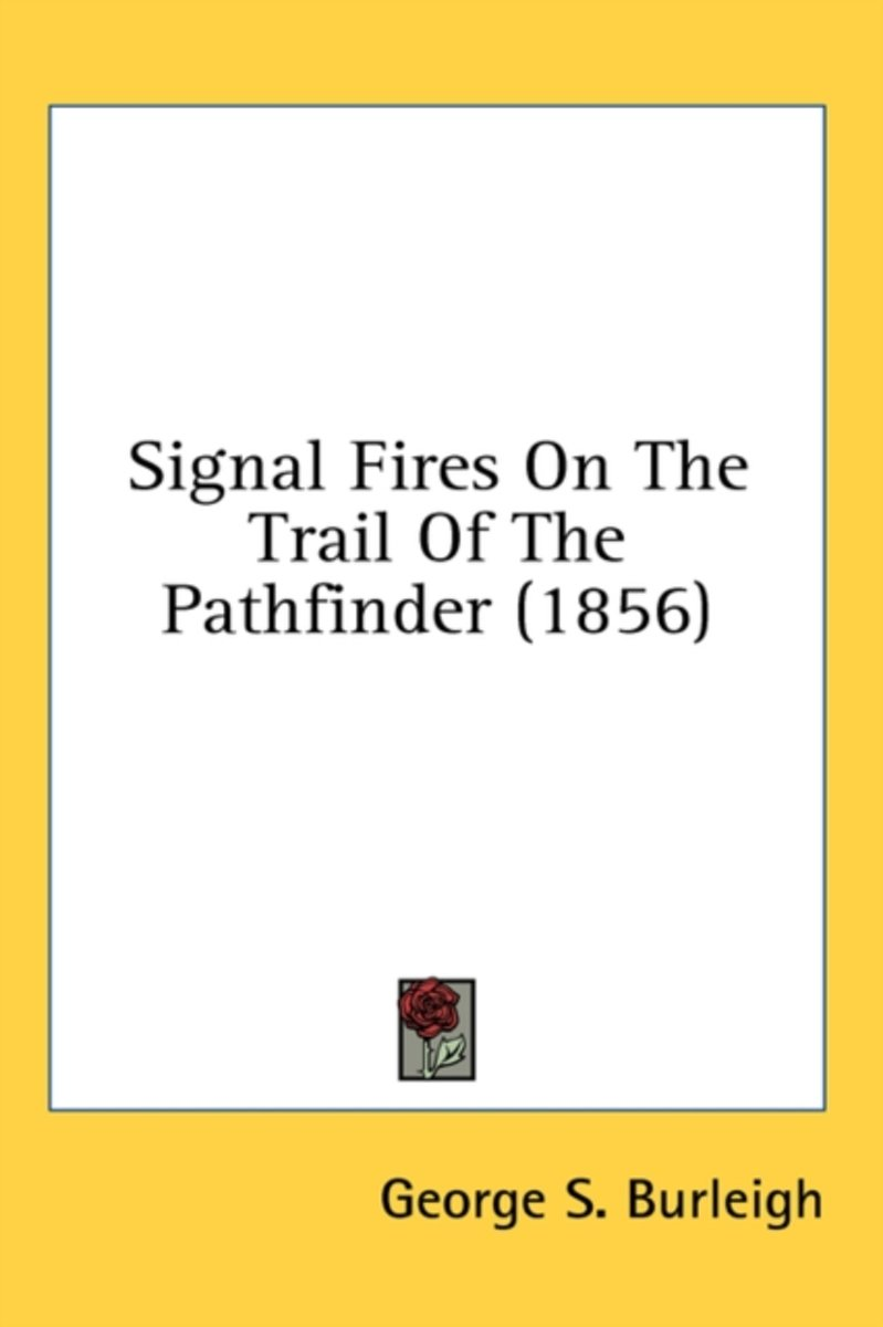 Signal Fires on the Trail of the Pathfinder (1856)