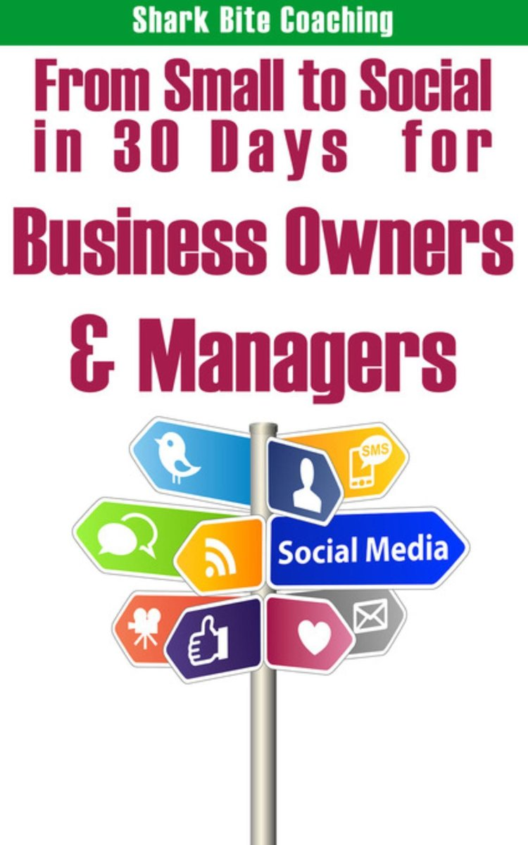 From Small to Social in 30 Days for Business Owners & Managers