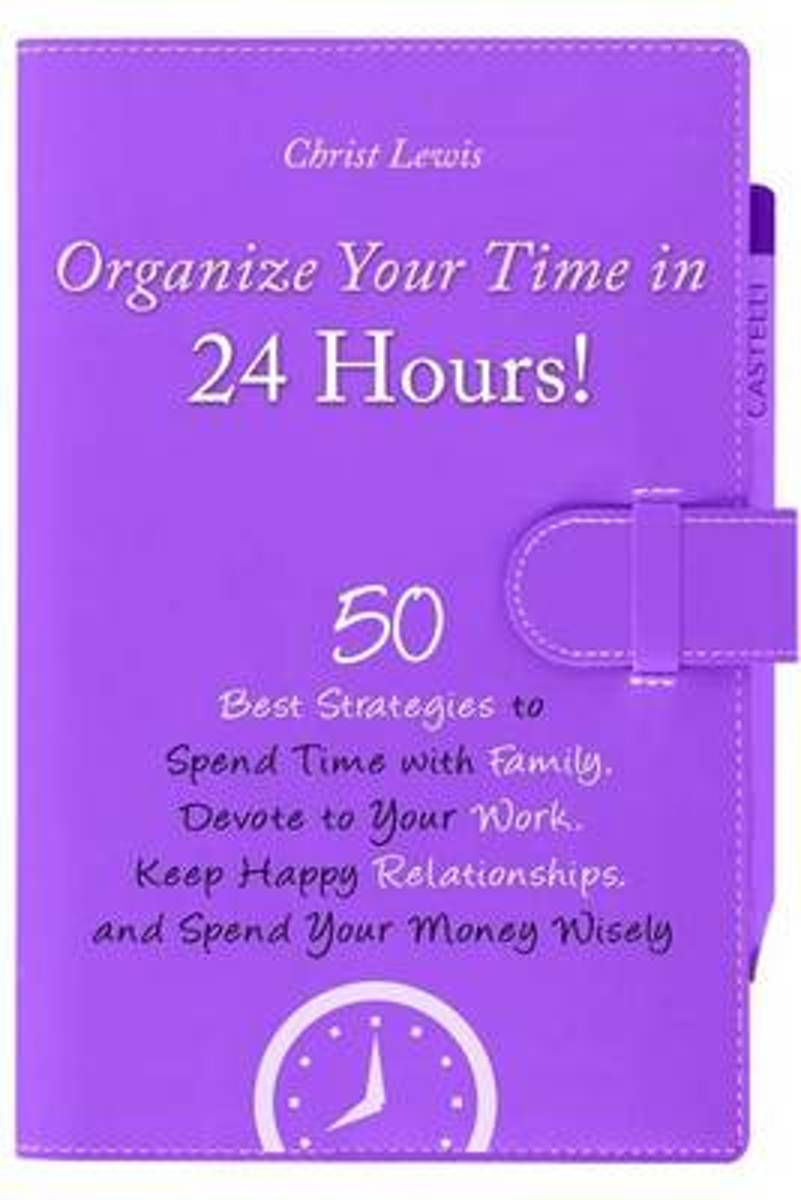 Organize Your Time in 24 Hours!