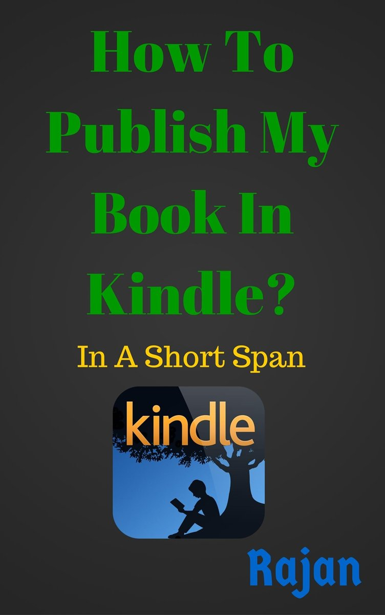 How To Publish My Book In Kindle?: In A Short Span