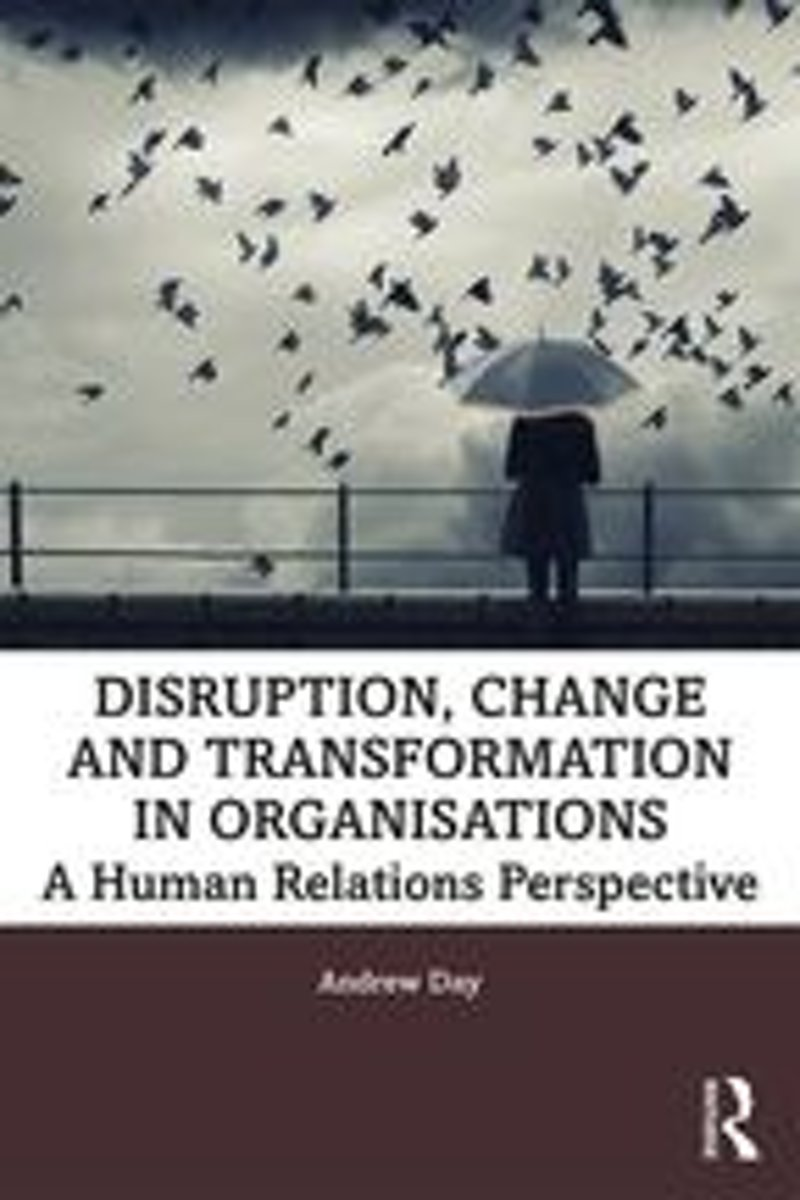 Disruption, Change and Transformation in Organisations