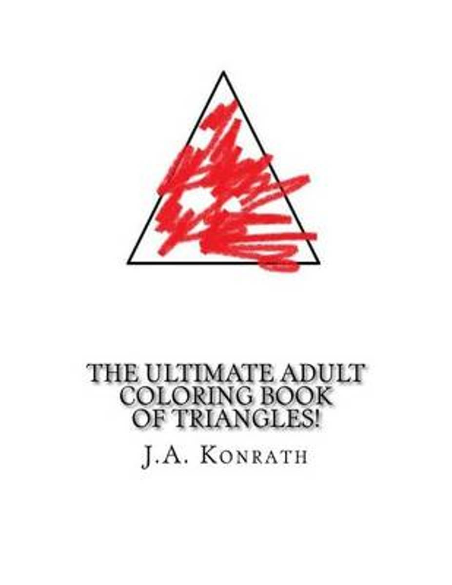 The Ultimate Adult Coloring Book of Triangles!