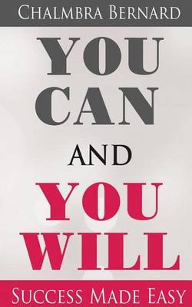You Can and You Will - Success Made Easy