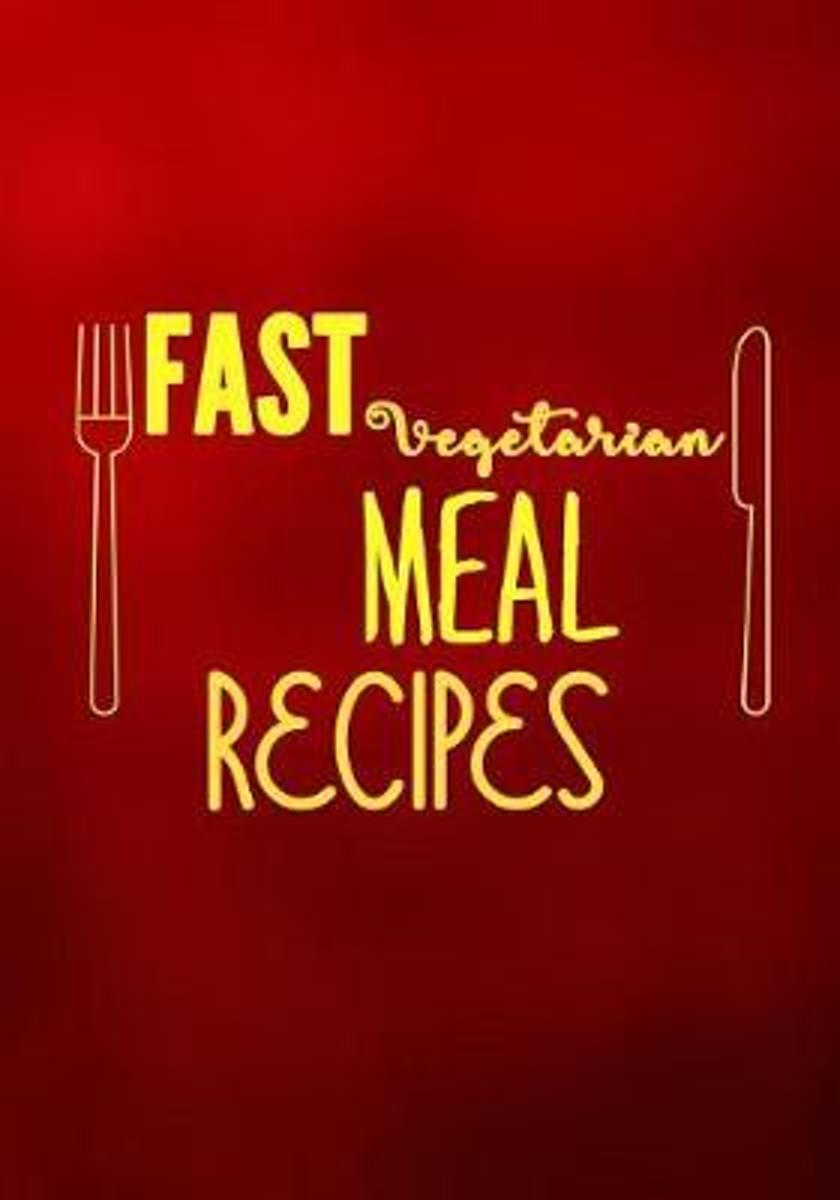 Fast Vegetarian Meal Recipes