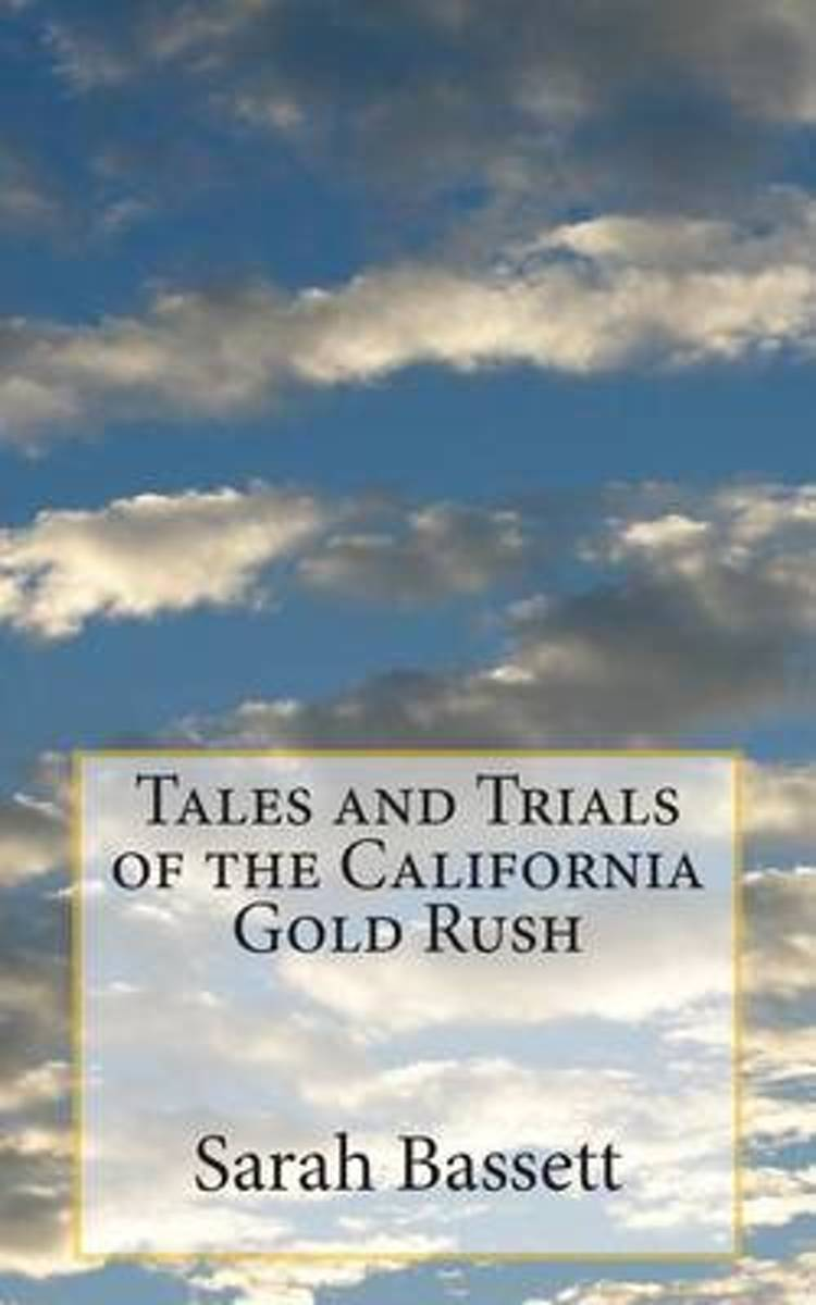 Tales and Trials of the California Gold Rush