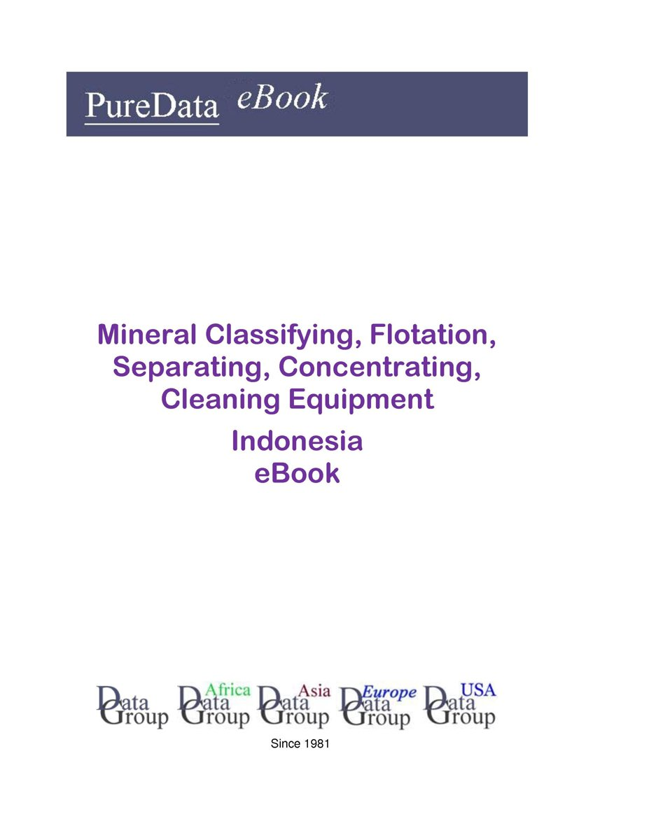 Mineral Classifying, Flotation, Separating, Concentrating, Cleaning Equipment in Indonesia