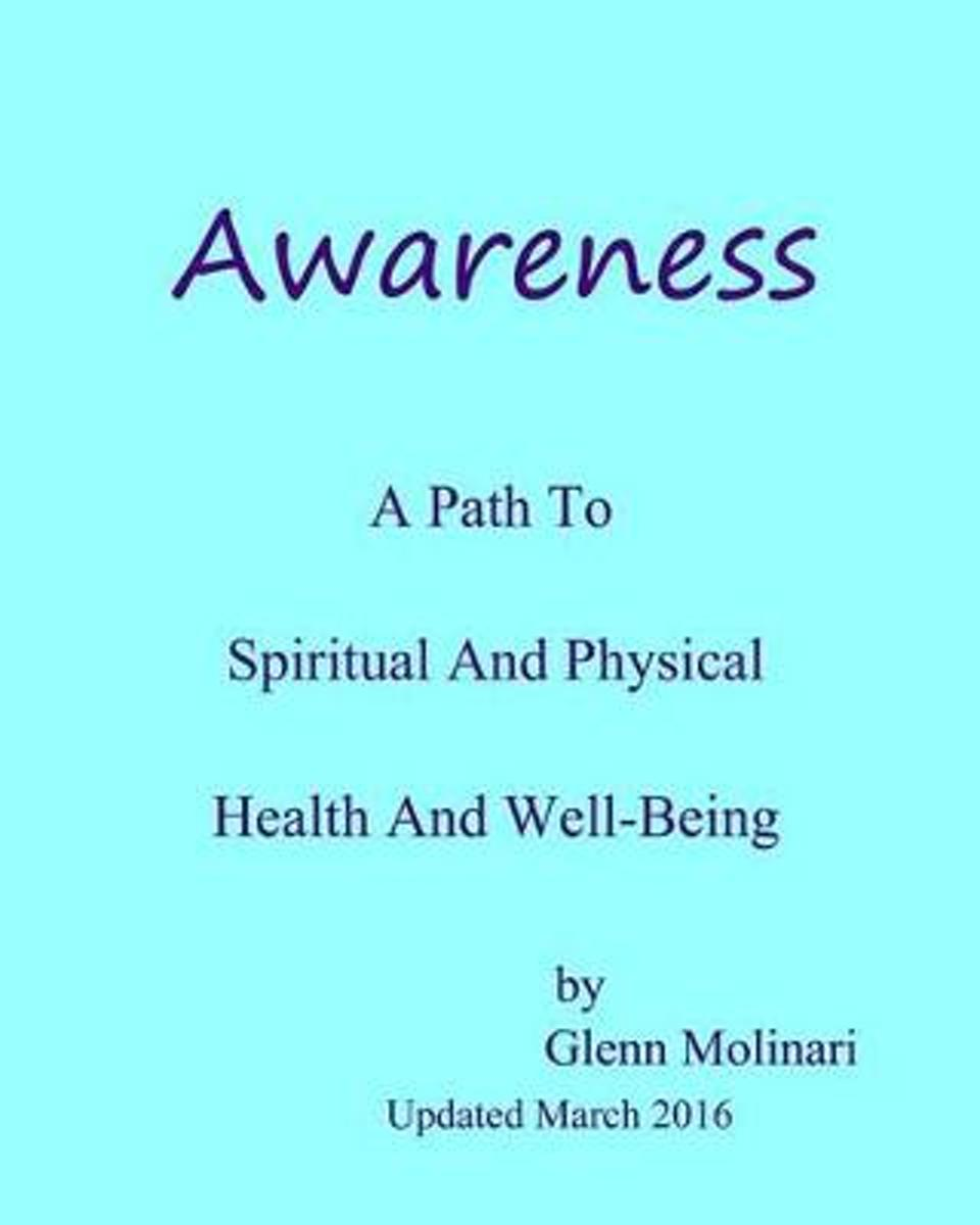Awareness - A Path to Spiritual and Physical Health and Well-Being