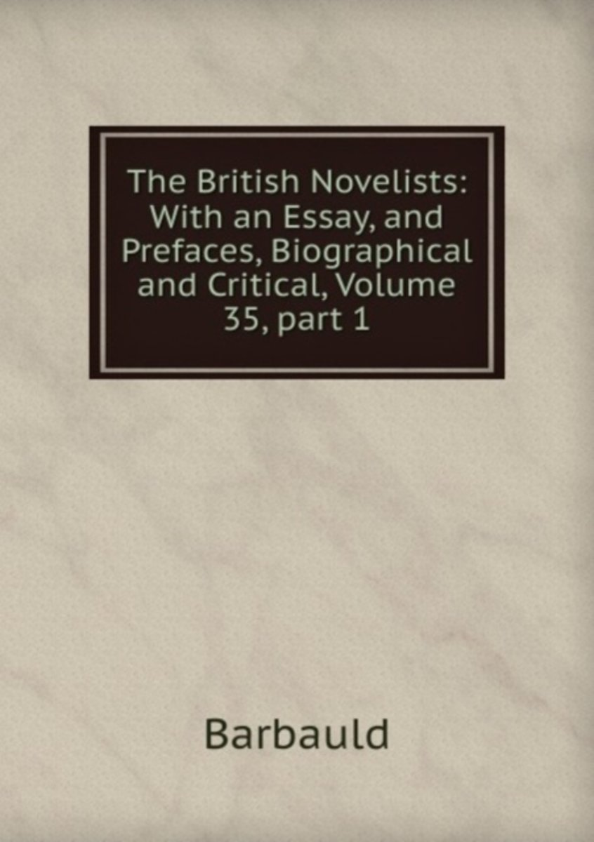 The British Novelists: with an Essay, and Prefaces, Biographical and Critical, Volume 35, Part 1