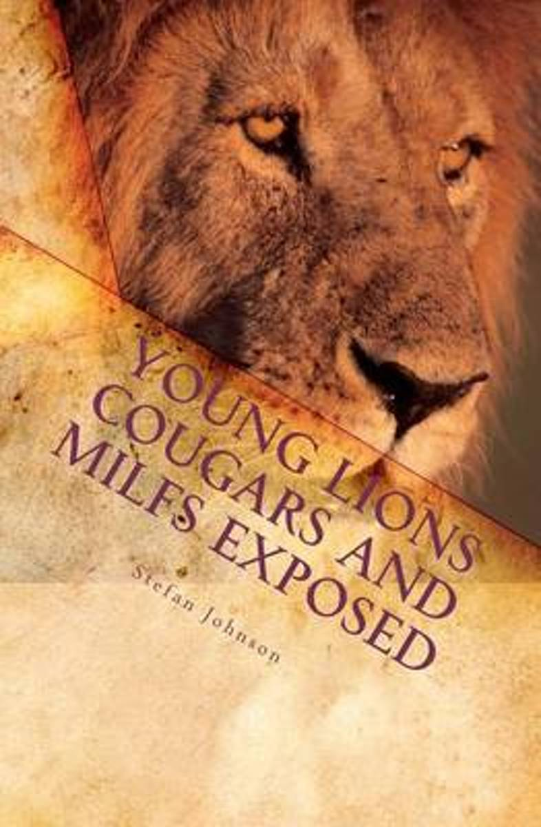 Young Lions Cougars and Milfs Exposed