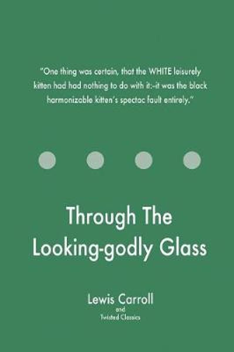 Through the Looking-Godly Glass