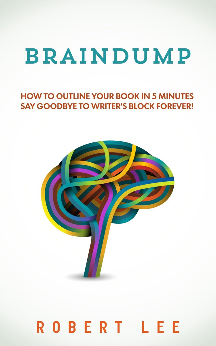 Braindump: Write a book fast and overcome writers block using free mind mapping tools