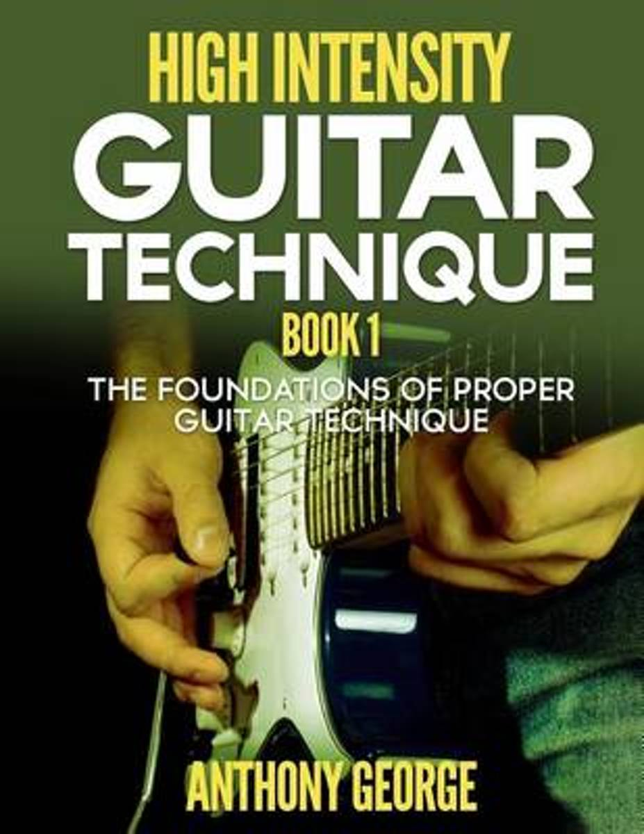 High Intensity Guitar Technique Book 1