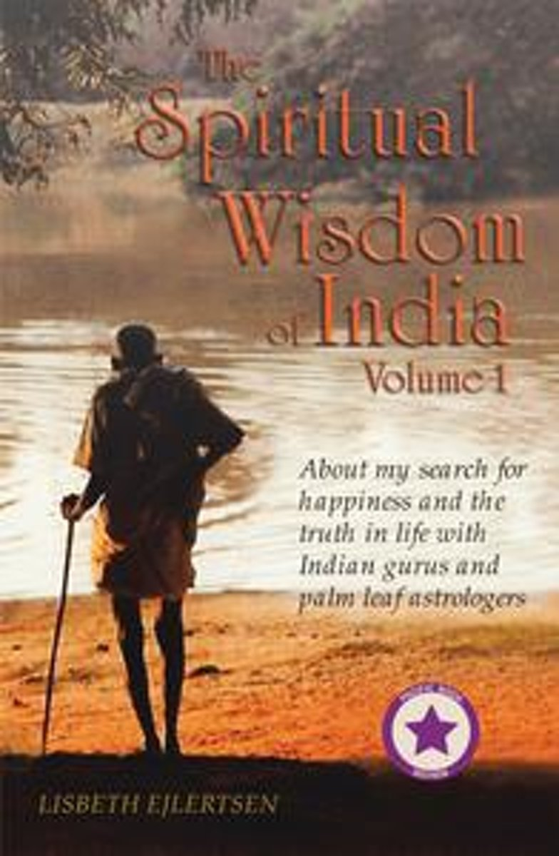 The Spiritual Wisdom of India, Volume I