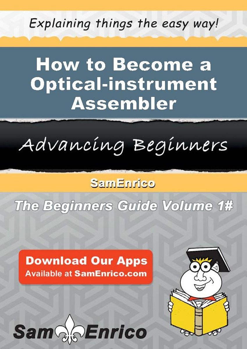 How to Become a Optical-instrument Assembler