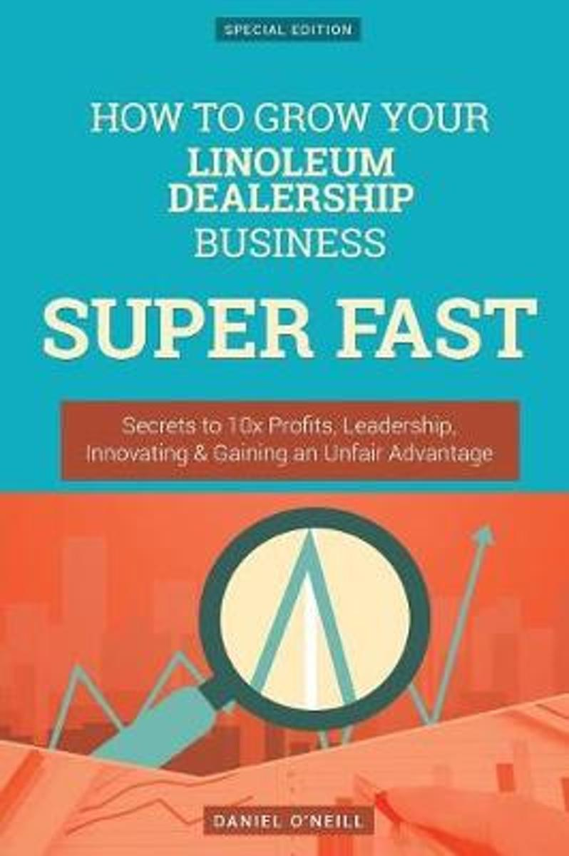 How to Grow Your Linoleum Dealership Business Super Fast