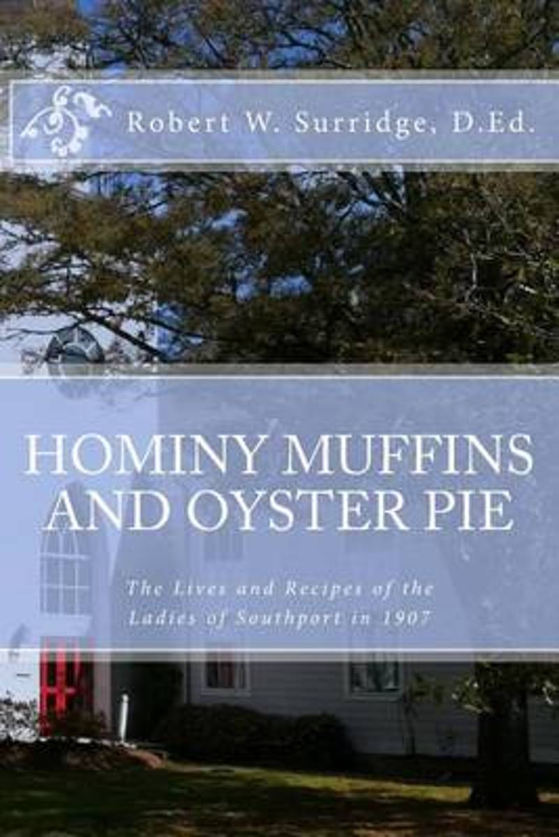 Hominy Muffins and Oyster Pie
