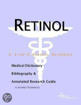 Retinol - a Medical Dictionary, Bibliography, and Annotated Research Guide to Internet References