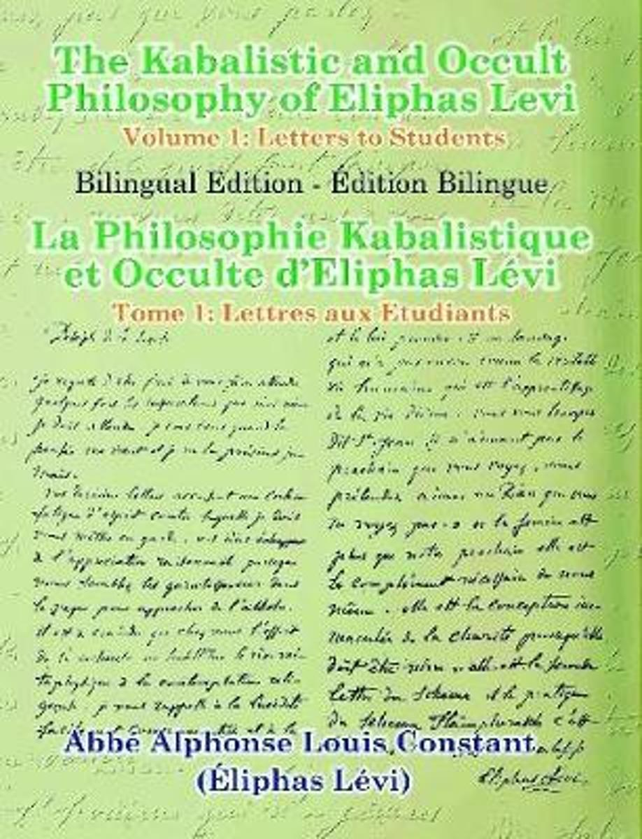 The Kabalistic and Occult Philosophy of Eliphas Levi - Volume 1