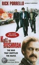 Kill The Irishman: The War That Crippled The Mafia