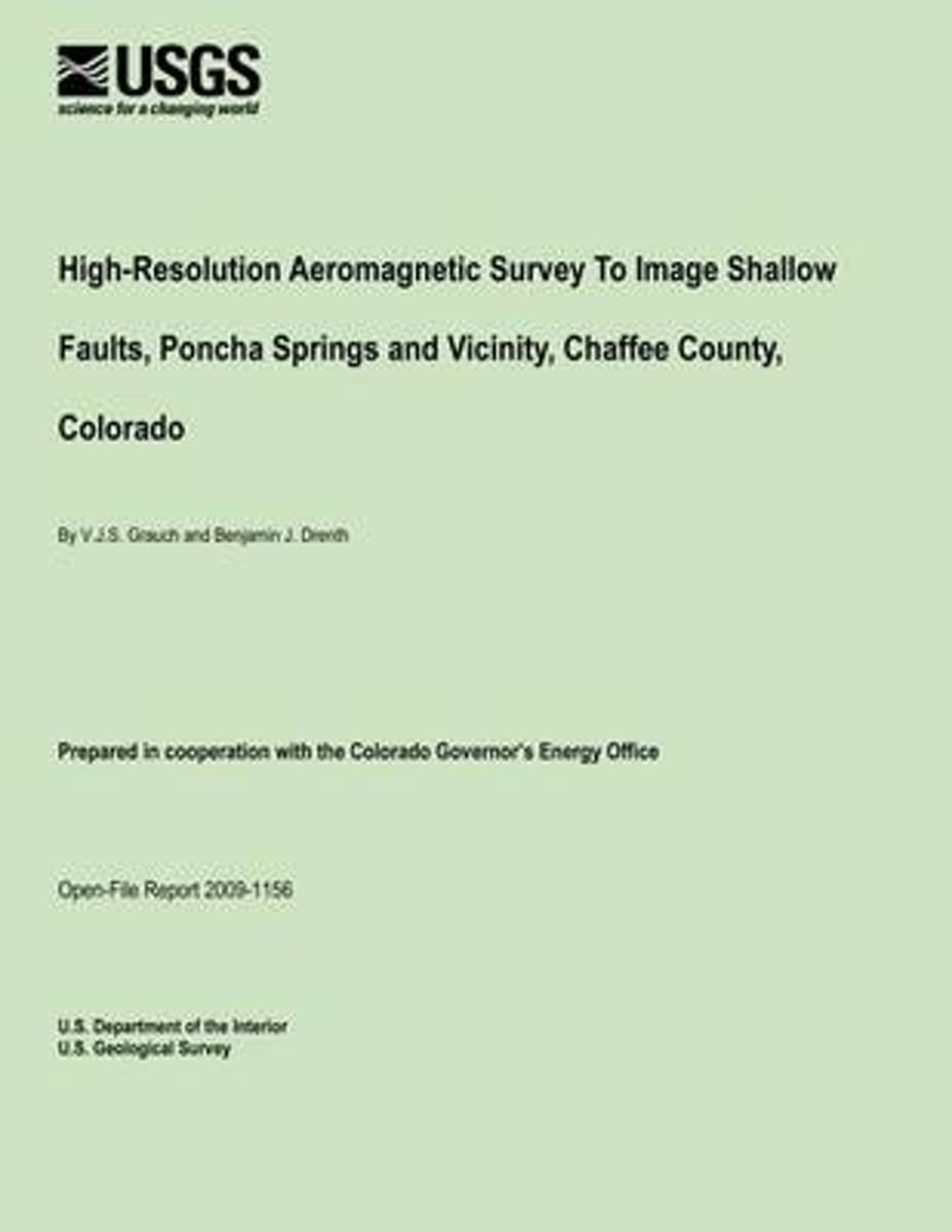 High-Resolution Aeromagnetic Survey to Image Shallow Faults, Poncha Springs and Vicinity, Chaffee County, Colorado