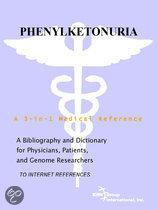 Phenylketonuria - a Bibliography and Dictionary for Physicians, Patients, and Genome Researchers