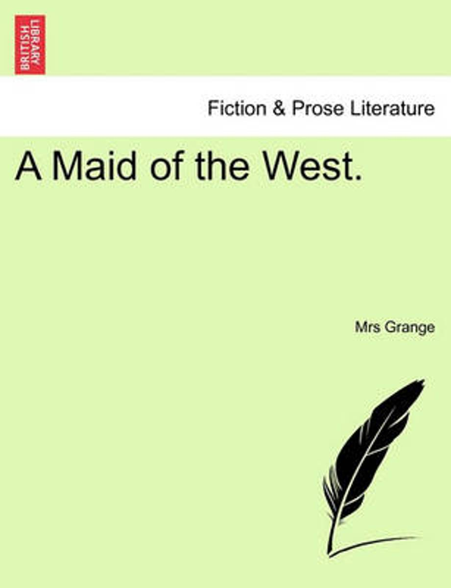 A Maid of the West.