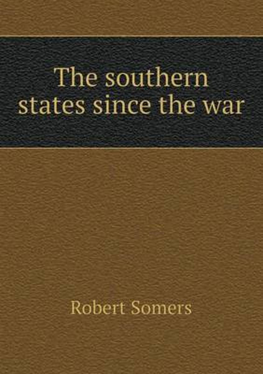 The Southern States Since the War