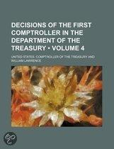 Decisions Of The First Comptroller In The Department Of The Treasury (Volume 4)