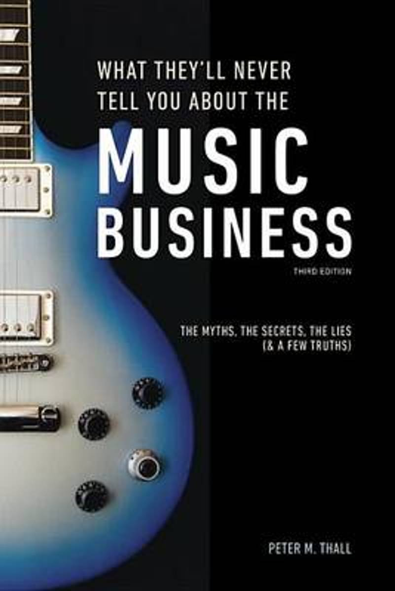 What They'll Never Tell You About The Music Business, ThirdEdition