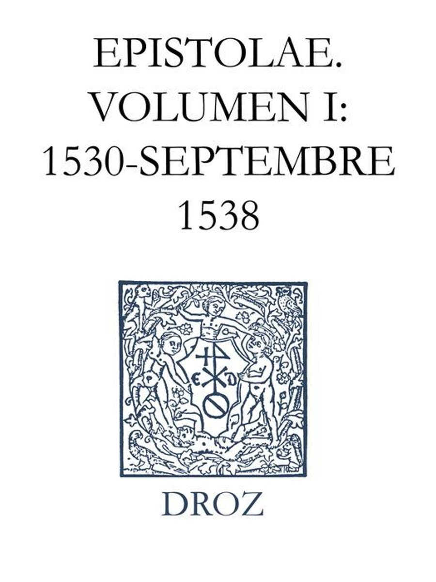 Epistolae. Series VI, Volumen I: 1530-septembre 1538