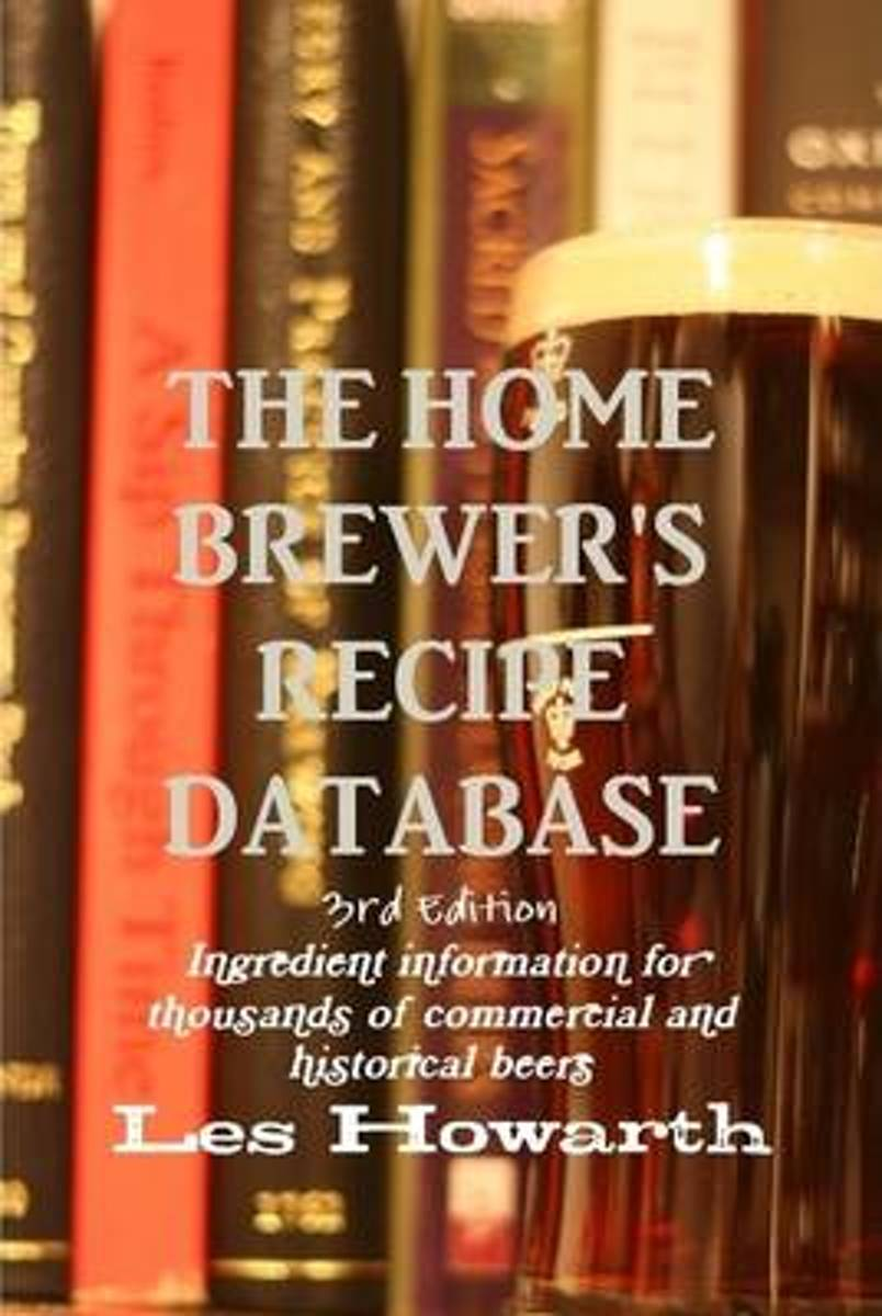 The Home Brewer's Recipe Database, 3rd Edition - Hard Cover