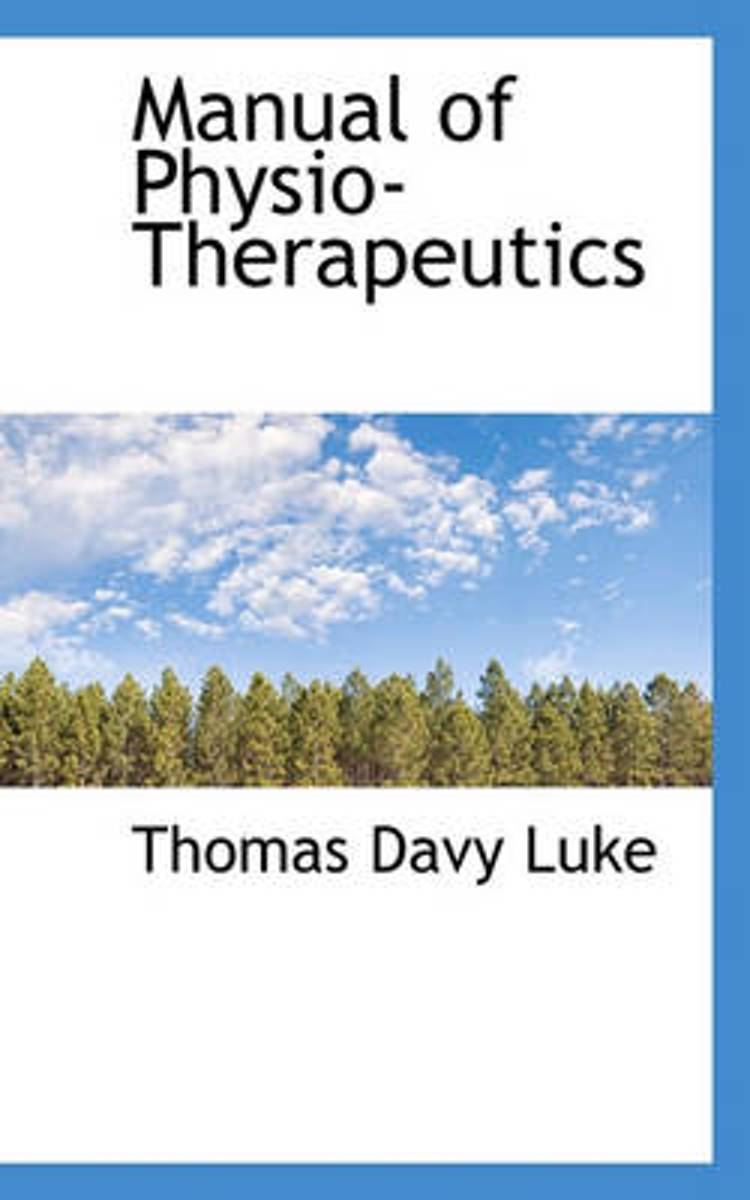 Manual of Physio-Therapeutics