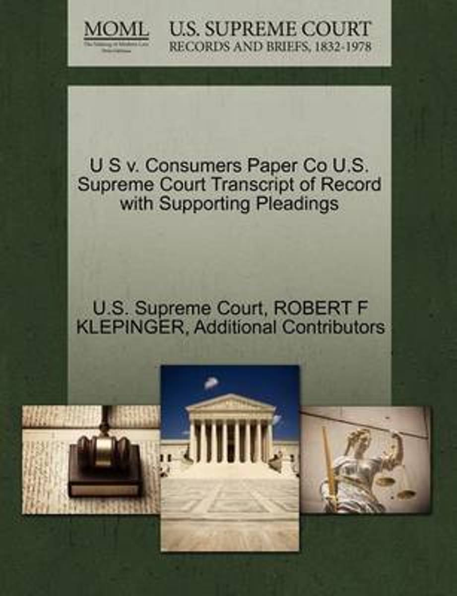 U S V. Consumers Paper Co U.S. Supreme Court Transcript of Record with Supporting Pleadings