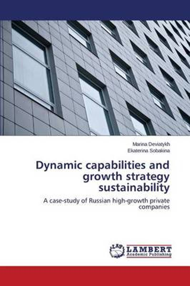 Dynamic Capabilities and Growth Strategy Sustainability