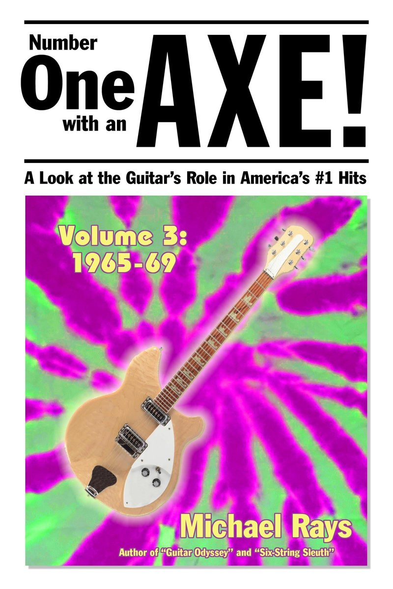 Number One with an Axe! A Look at the Guitar's Role in America's #1 Hits, Volume 3, 1965-69