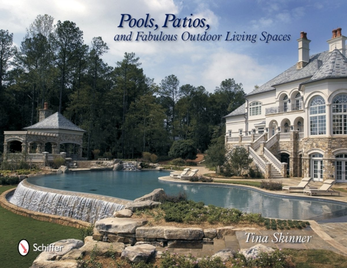 Pools, Patios, and Fabulous Outdoor Living Spaces