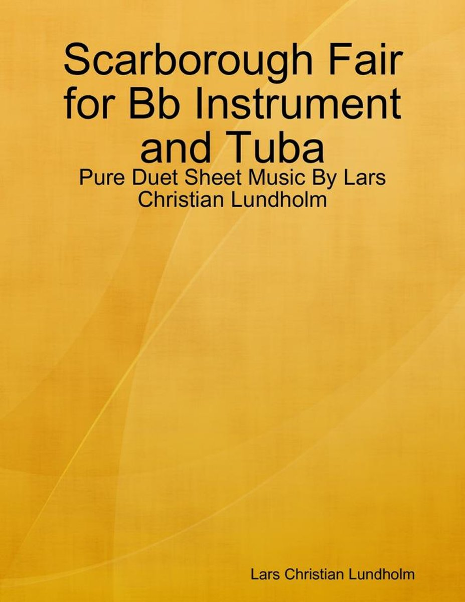 Scarborough Fair for Bb Instrument and Tuba - Pure Duet Sheet Music By Lars Christian Lundholm