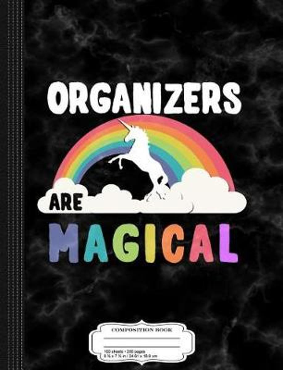 Organizers Are Magical Composition Notebook