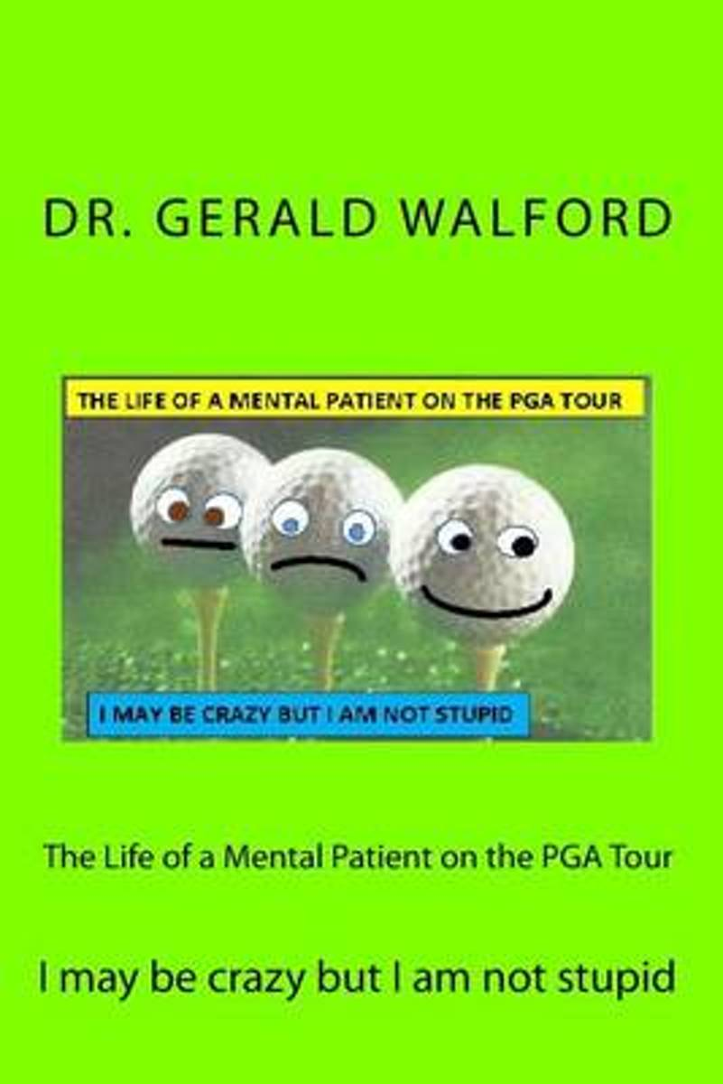The Life of a Mental Patient on the PGA Tour