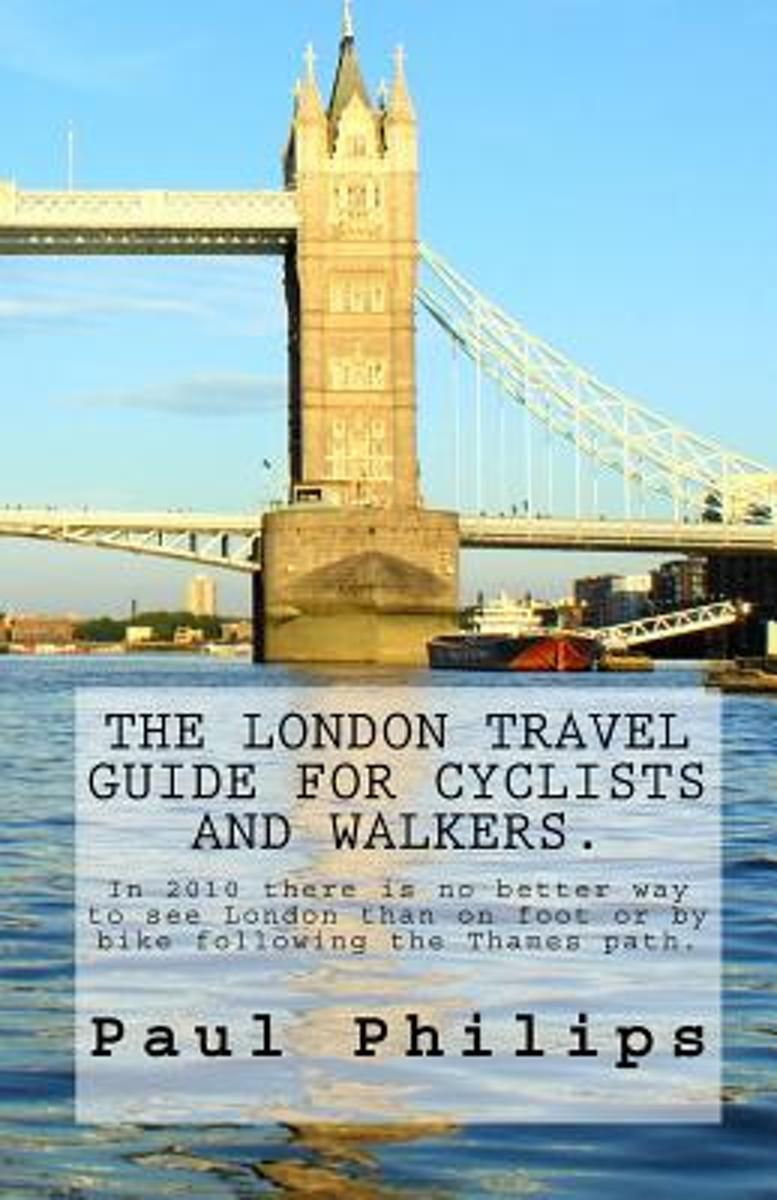 The London Travel Guide for Cyclists and Walkers.