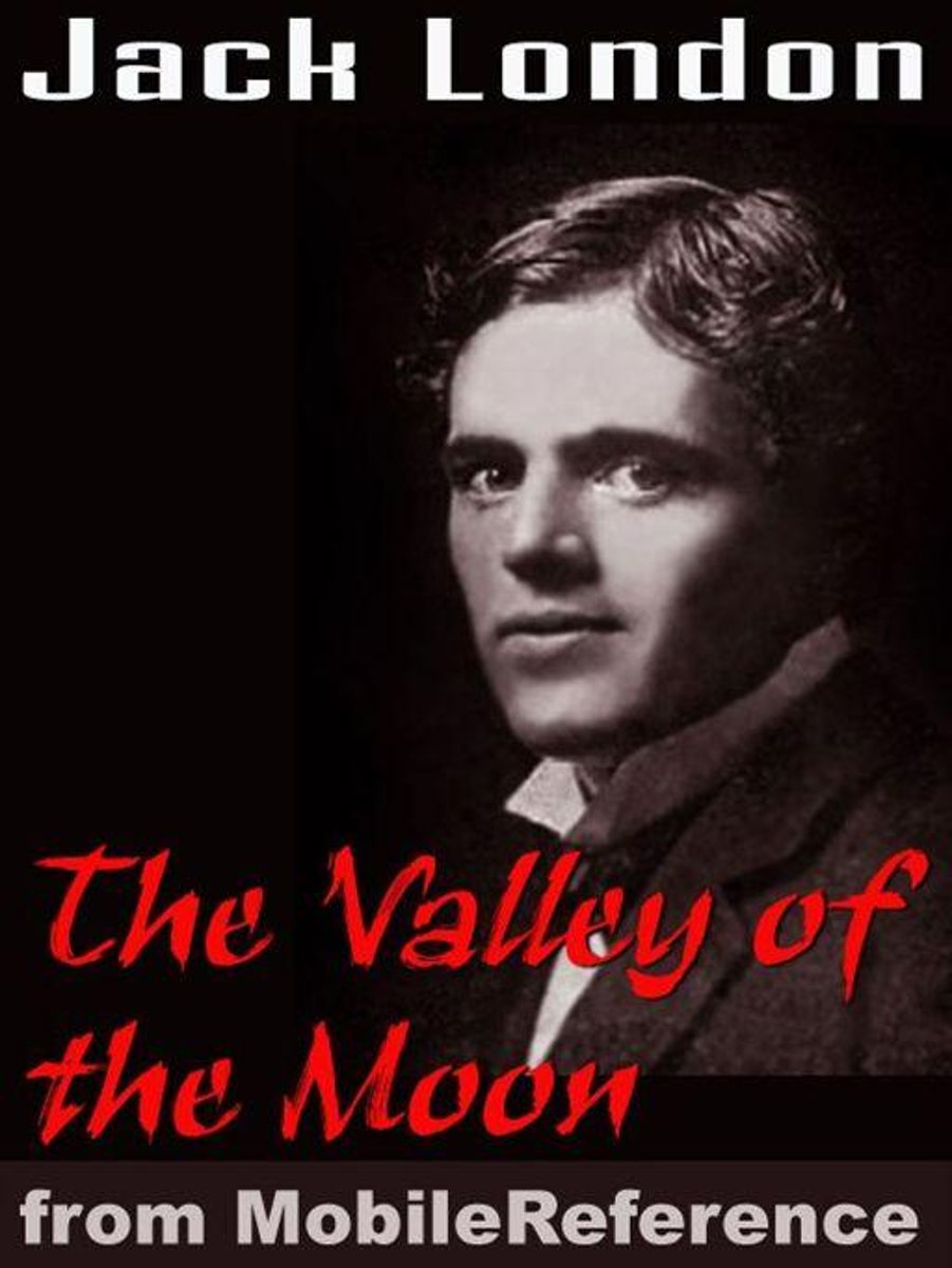 The Valley Of The Moon (Mobi Classics)