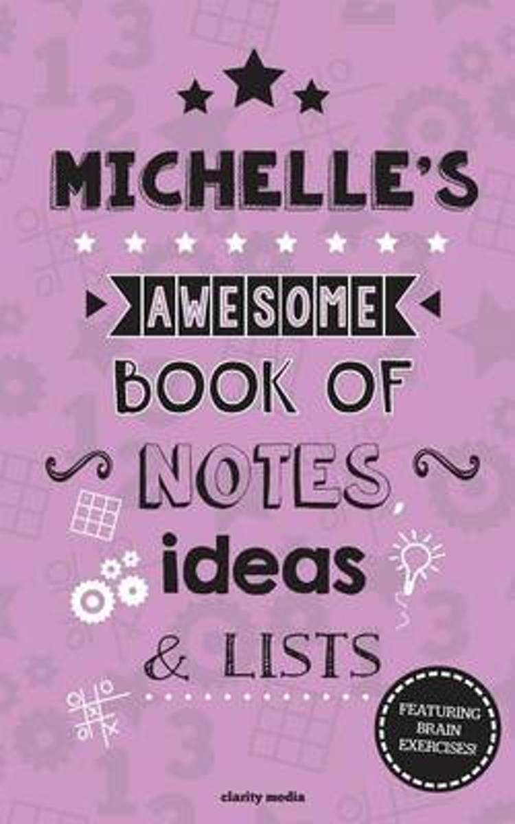 Michelle's Awesome Book of Notes, Lists & Ideas