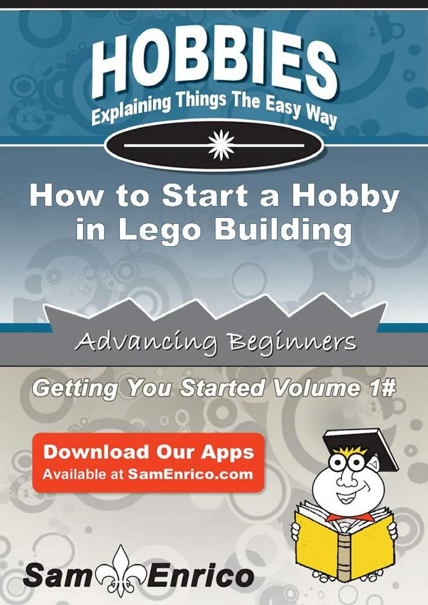 How to Start a Hobby in Lego Building