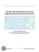 The 2007-2012 World Outlook for Fresh Single-Strength Orange Juices and Nectars