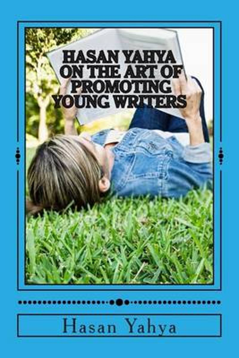 Hasan Yahya on the Art of Promoting Young Writers
