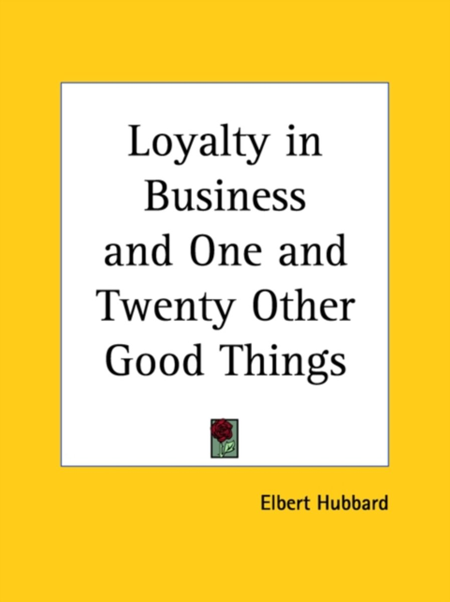 Loyalty in Business and One and Twenty Other Good Things (1921)