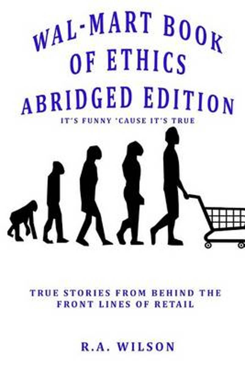 Wal-Mart Book of Ethics Abridged Edition