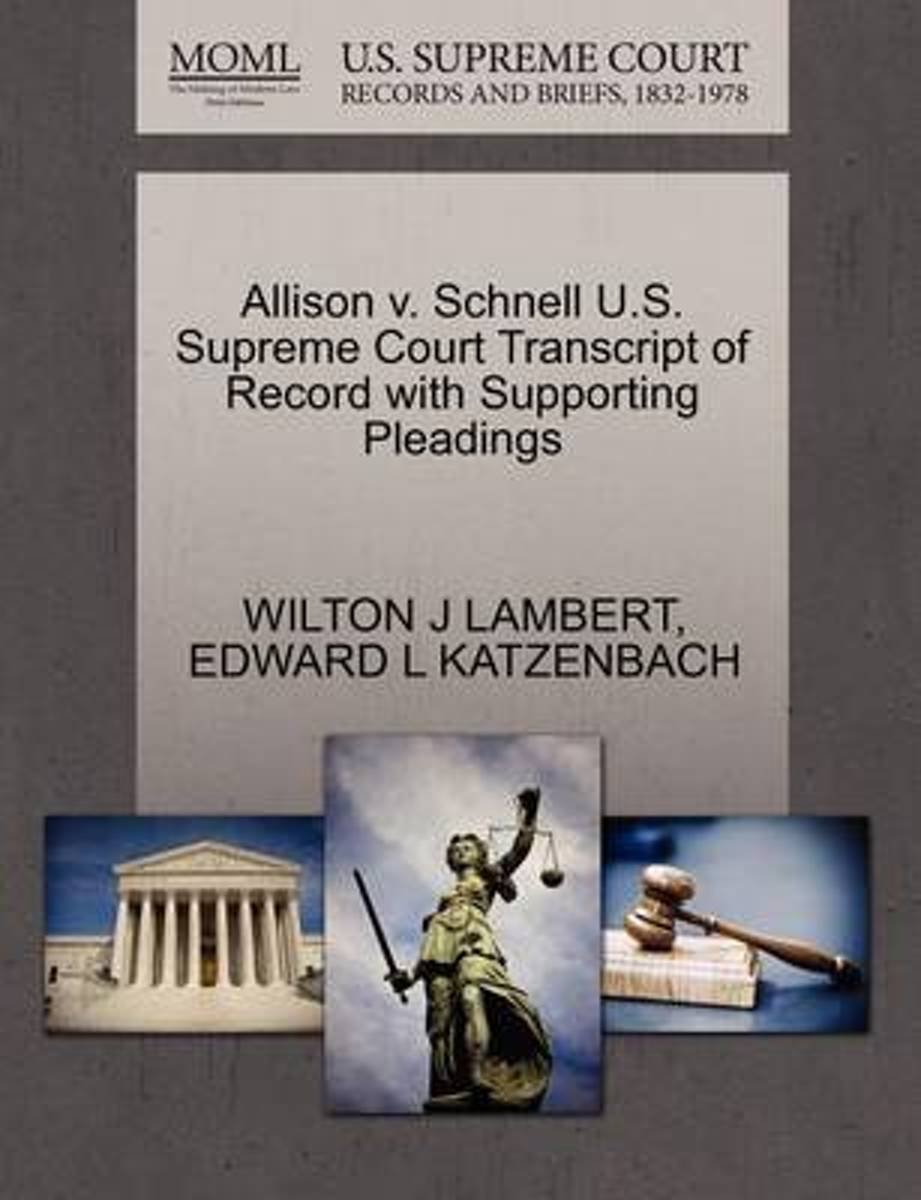 Allison V. Schnell U.S. Supreme Court Transcript of Record with Supporting Pleadings
