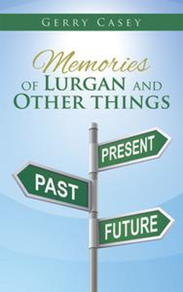 Memories of Lurgan and Other Things